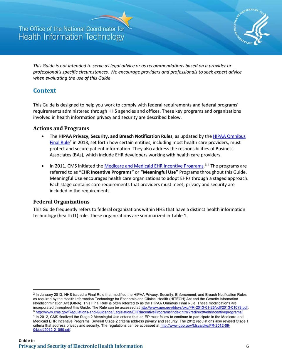 Context This Guide is designed to help you work to comply with federal requirements and federal programs requirements administered through HHS agencies and offices.