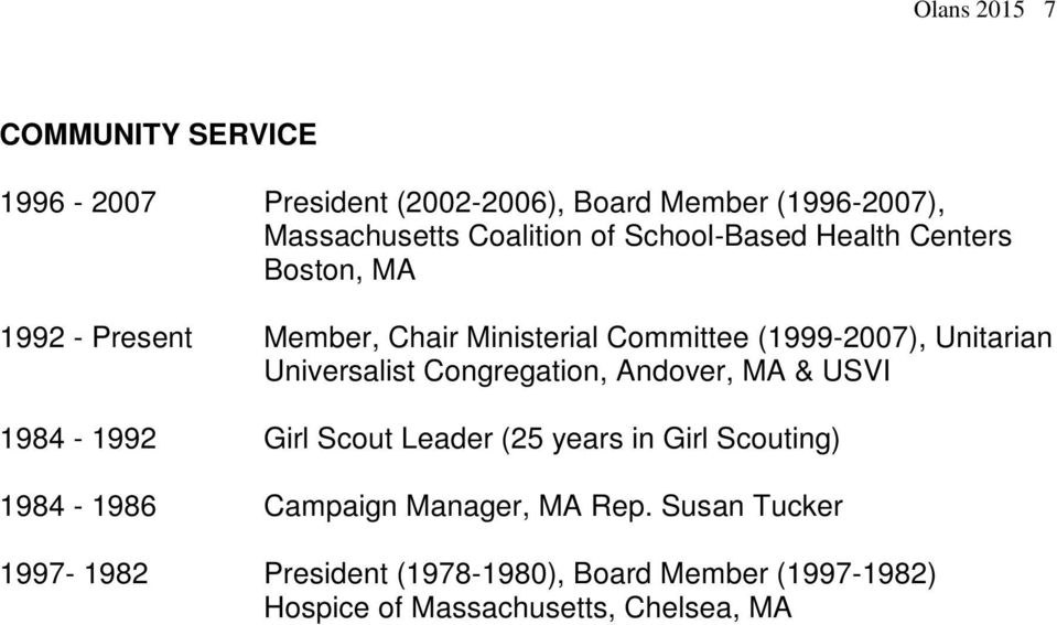 Universalist Congregation, Andover, MA & USVI 1984-1992 Girl Scout Leader (25 years in Girl Scouting) 1984-1986
