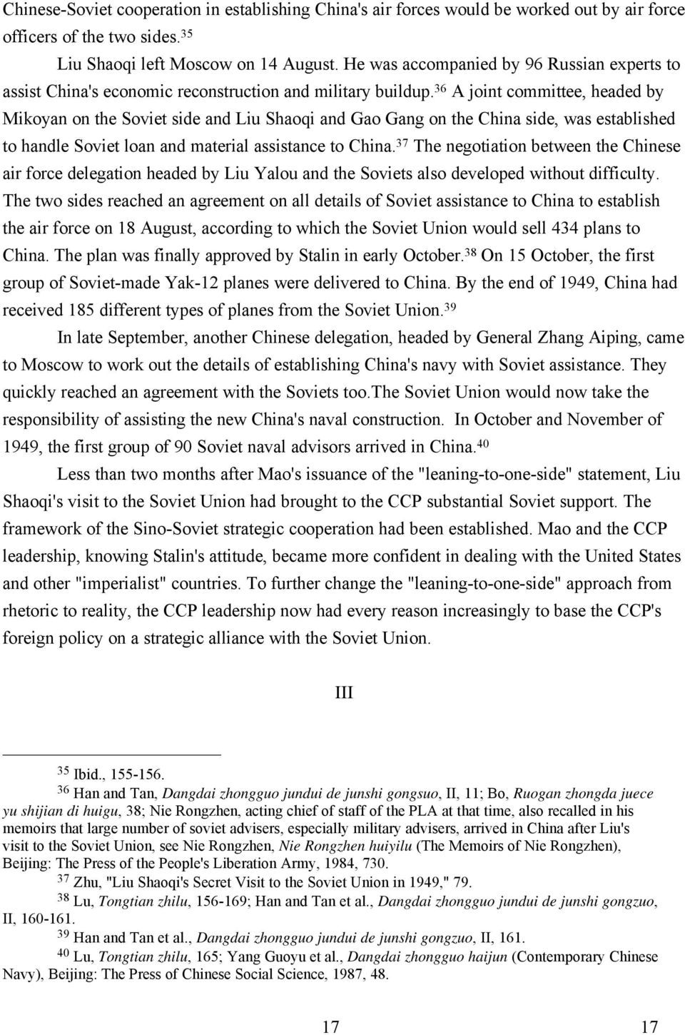 36 A joint committee, headed by Mikoyan on the Soviet side and Liu Shaoqi and Gao Gang on the China side, was established to handle Soviet loan and material assistance to China.