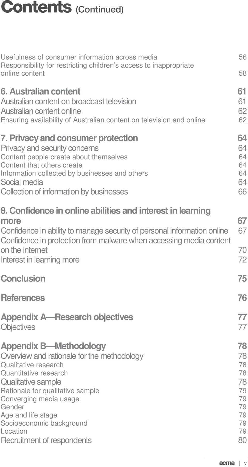 Privacy and consumer protection 64 Privacy and security concerns 64 Content people create about themselves 64 Content that others create 64 Information collected by businesses and others 64 Social