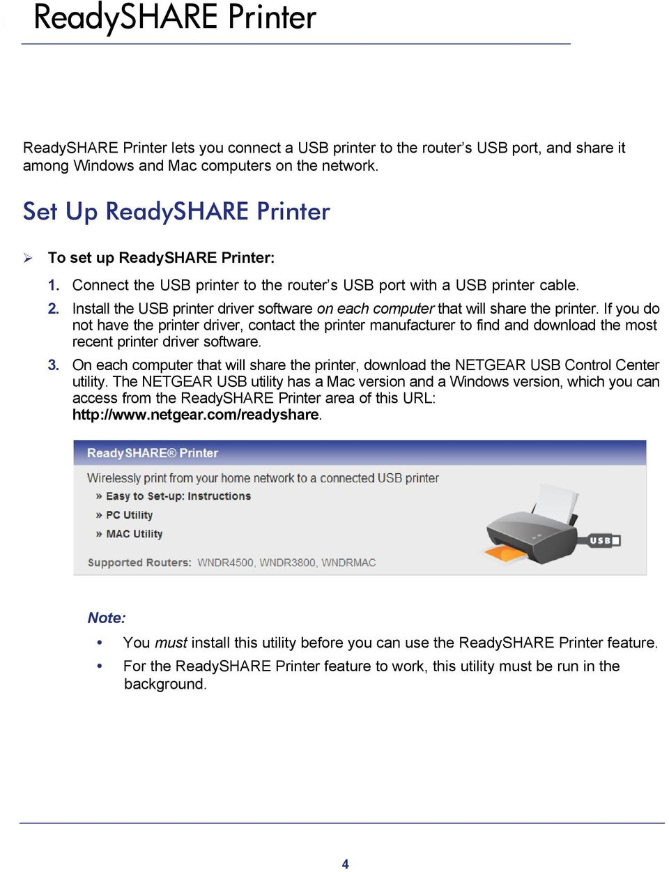 If you do not have the printer driver, contact the printer manufacturer to find and download the most recent printer driver software. 3.