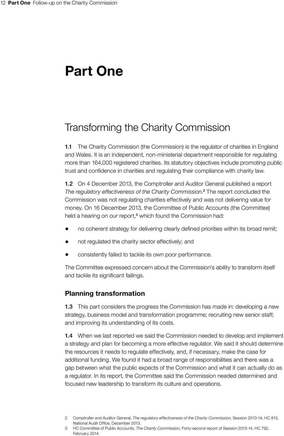 Its statutory objectives include promoting public trust and confidence in charities and regulating their compliance with charity law. 1.