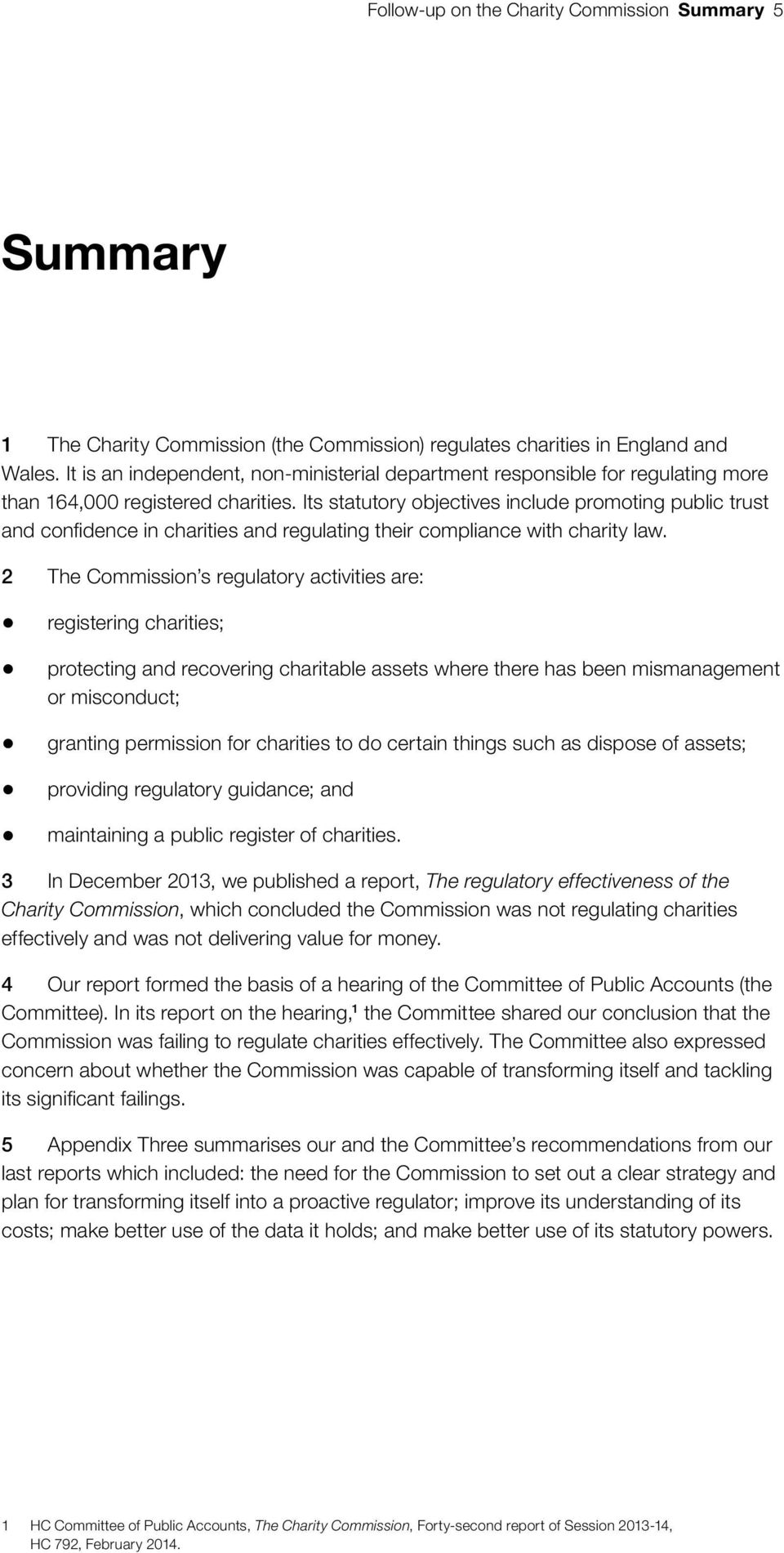 Its statutory objectives include promoting public trust and confidence in charities and regulating their compliance with charity law.