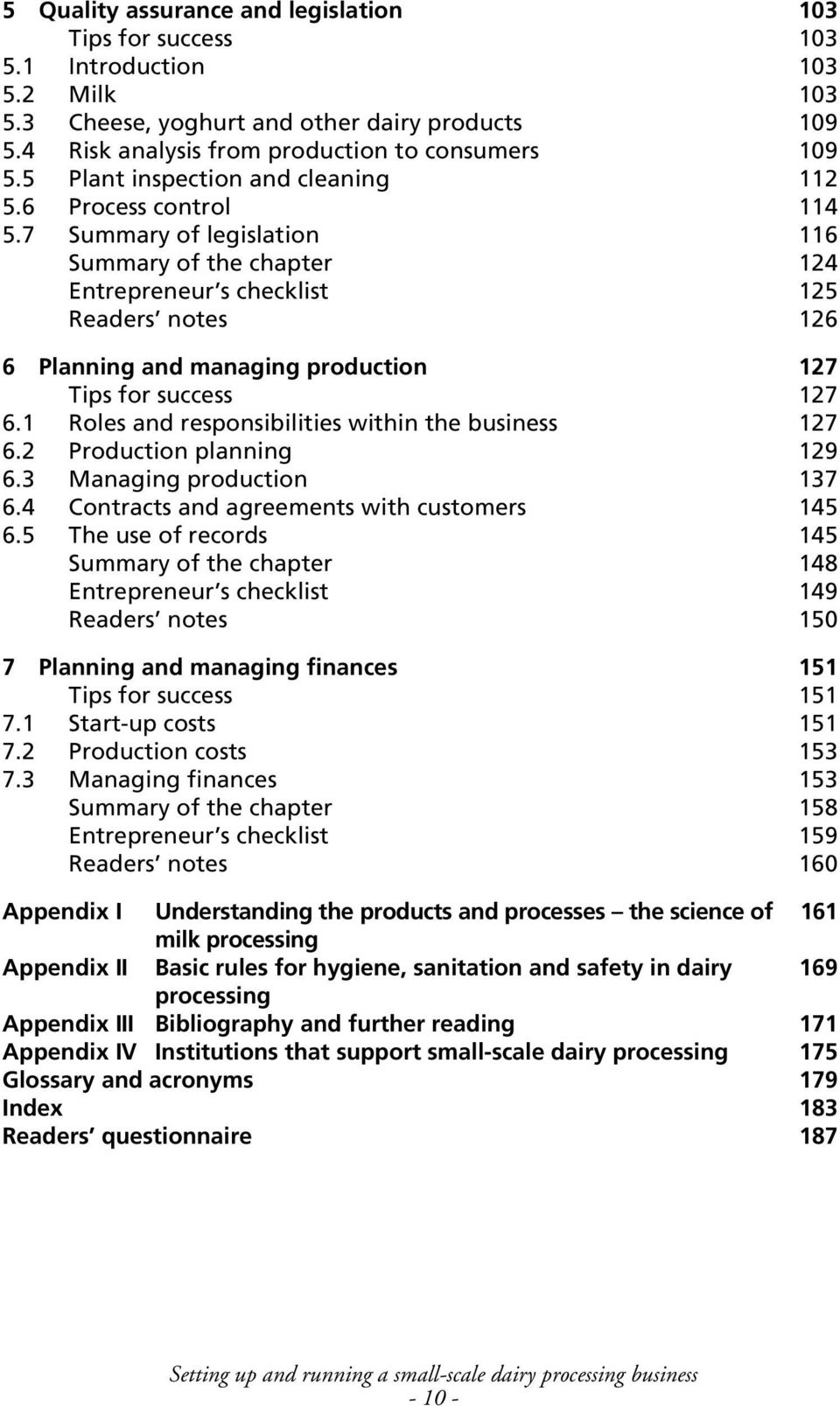 7 Summary of legislation 116 Summary of the chapter 124 Entrepreneur s checklist 125 Readers notes 126 6 Planning and managing production 127 Tips for success 127 6.