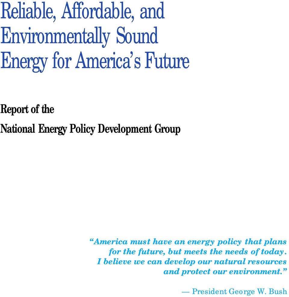 energy policy that plans for the future, but meets the needs of today.