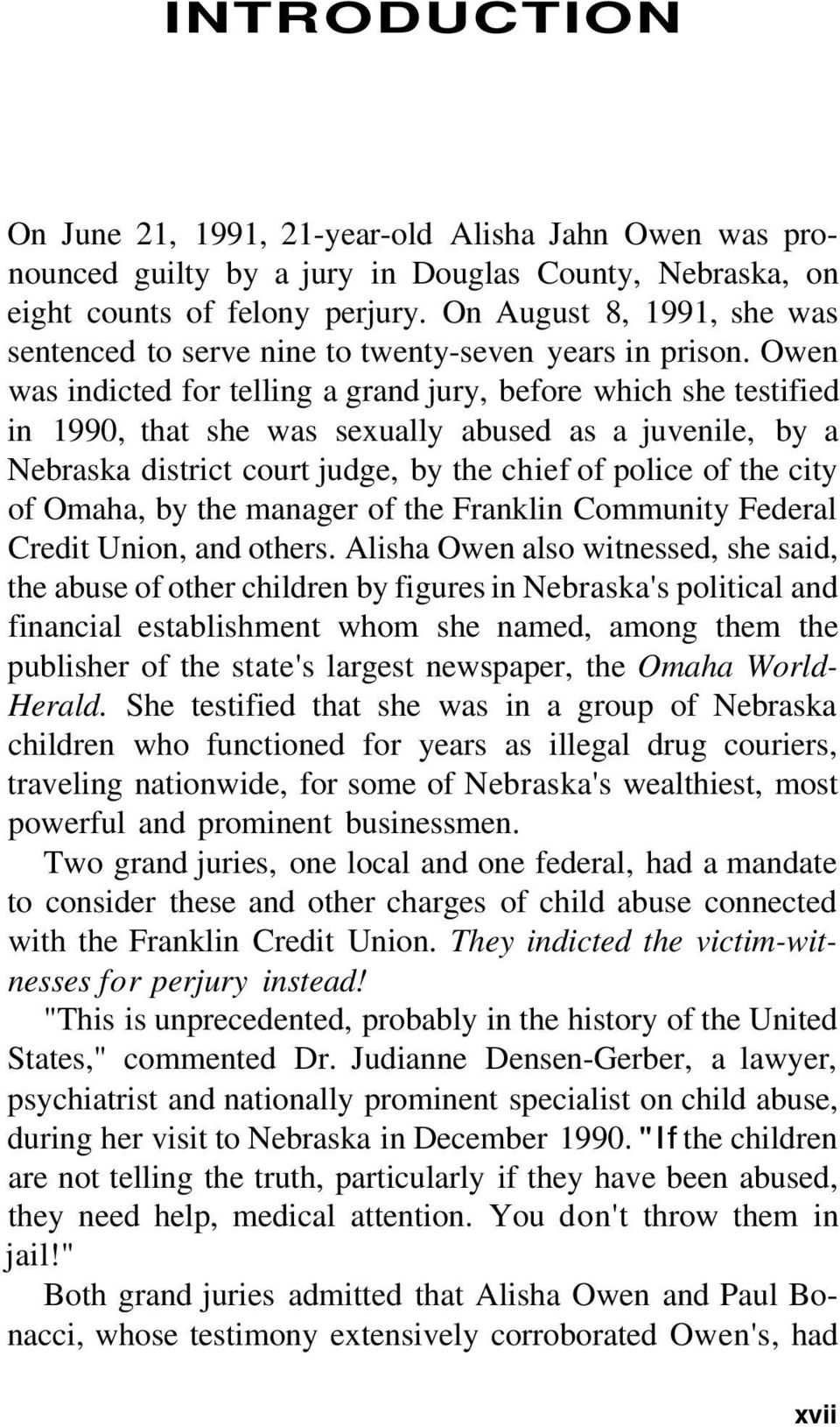 Owen was indicted for telling a grand jury, before which she testified in 1990, that she was sexually abused as a juvenile, by a Nebraska district court judge, by the chief of police of the city of