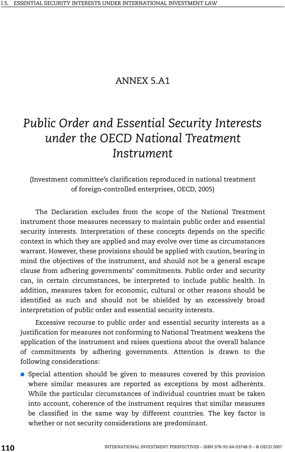 OECD, 2005) The Declaration excludes from the scope of the National Treatment instrument those measures necessary to maintain public order and essential security interests.