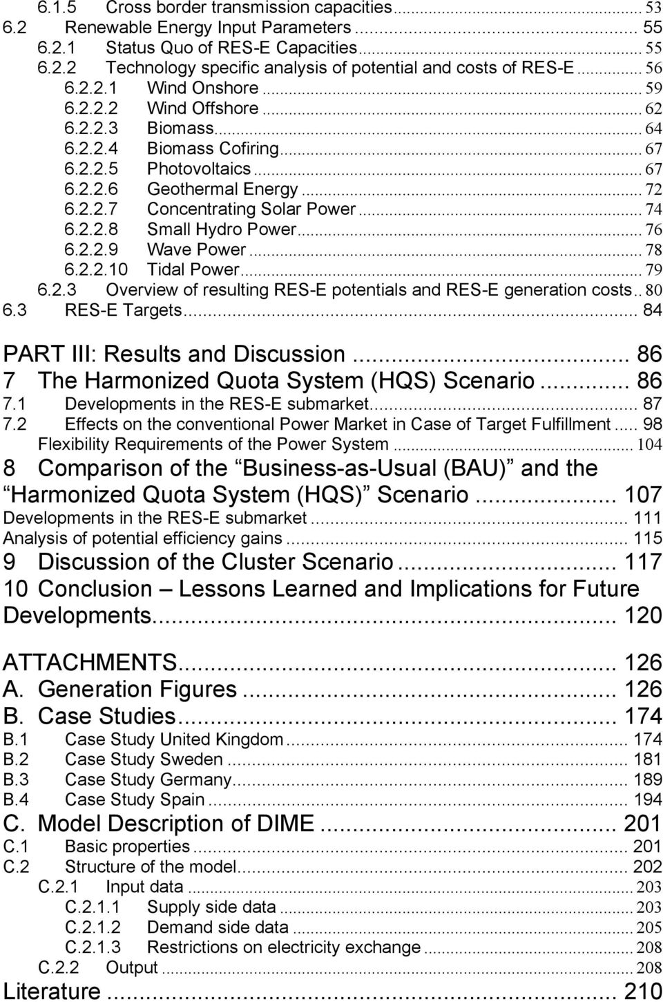 .. 74 6.2.2.8 Small Hydro Power... 76 6.2.2.9 Wave Power... 78 6.2.2.10 Tidal Power... 79 6.2.3 Overview of resulting RES-E potentials and RES-E generation costs.. 80 6.3 RES-E Targets.