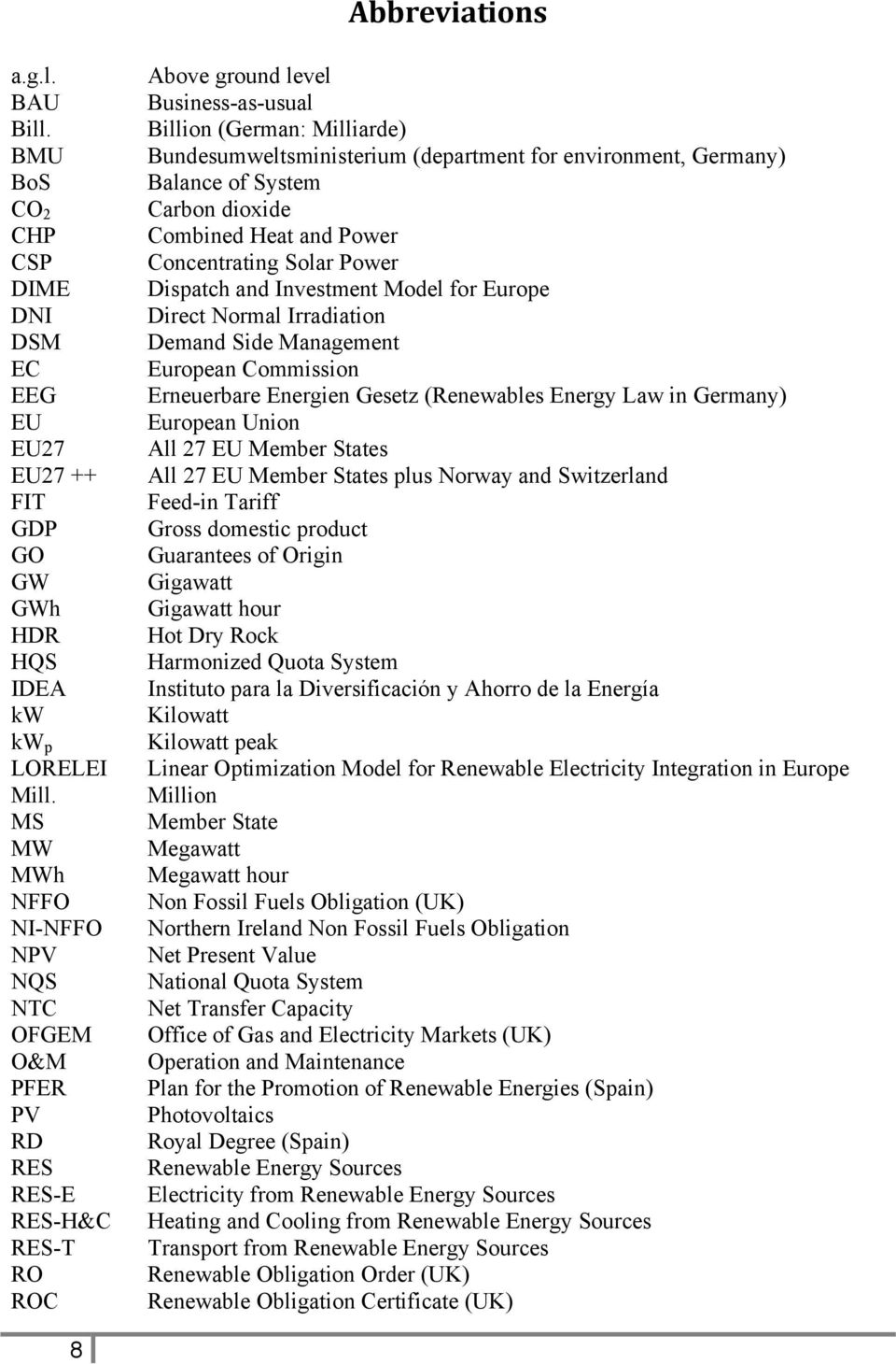environment, Germany) Balance of System Carbon dioxide Combined Heat and Power Concentrating Solar Power Dispatch and Investment Model for Europe Direct Normal Irradiation Demand Side Management