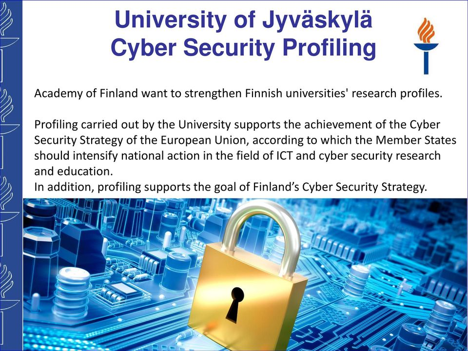 Profiling carried out by the University supports the achievement of the Cyber Security Strategy of the European