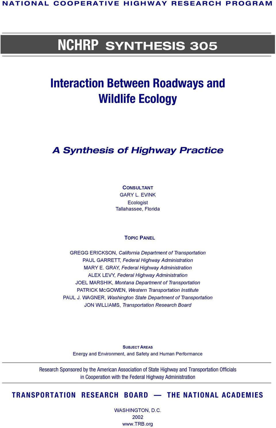 GRAY, Federal Highway Administration ALEX LEVY, Federal Highway Administration JOEL MARSHIK, Montana Department of Transportation PATRICK MCGOWEN, Western Transportation Institute PAUL J.