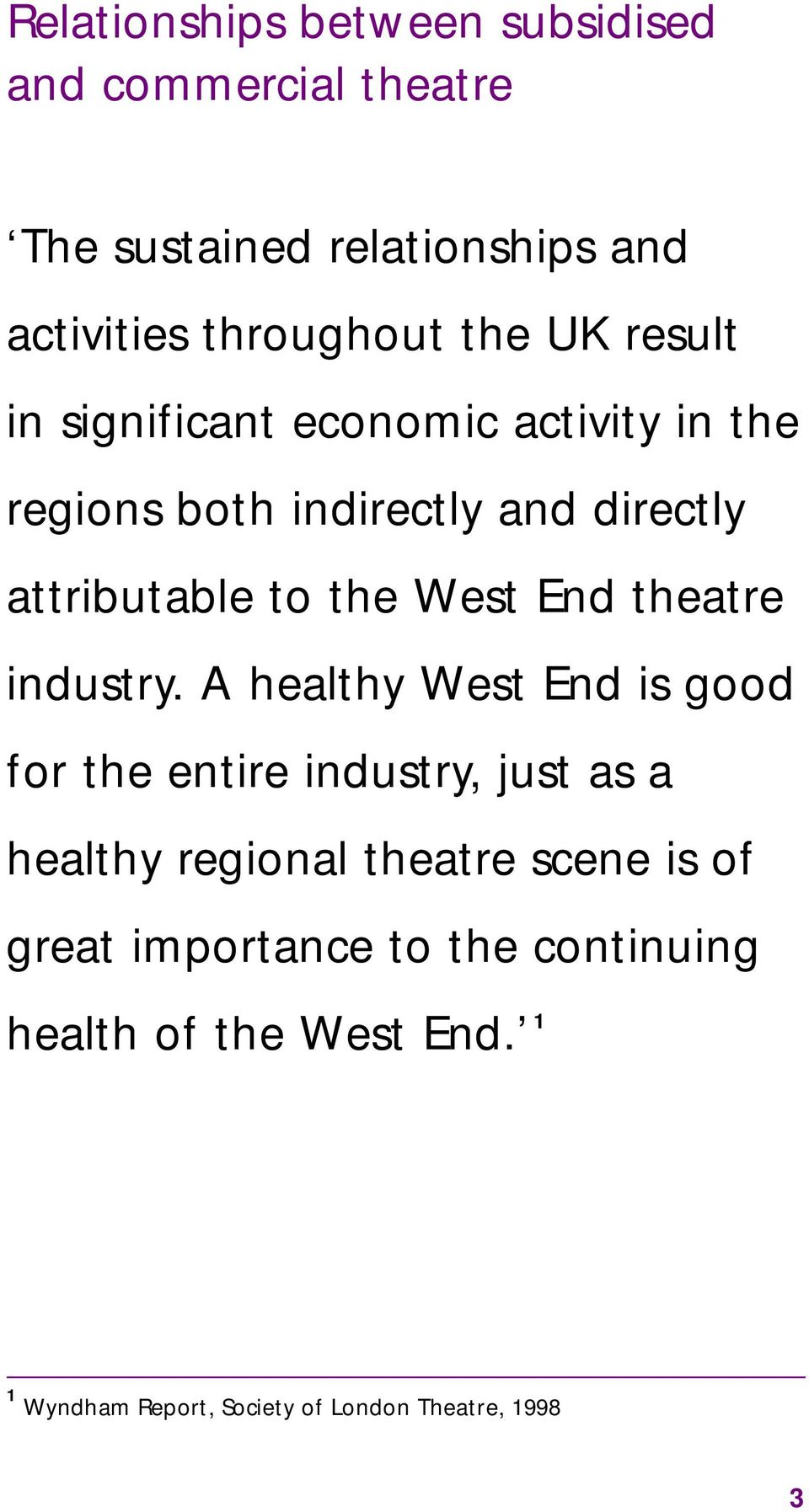 End theatre industry.