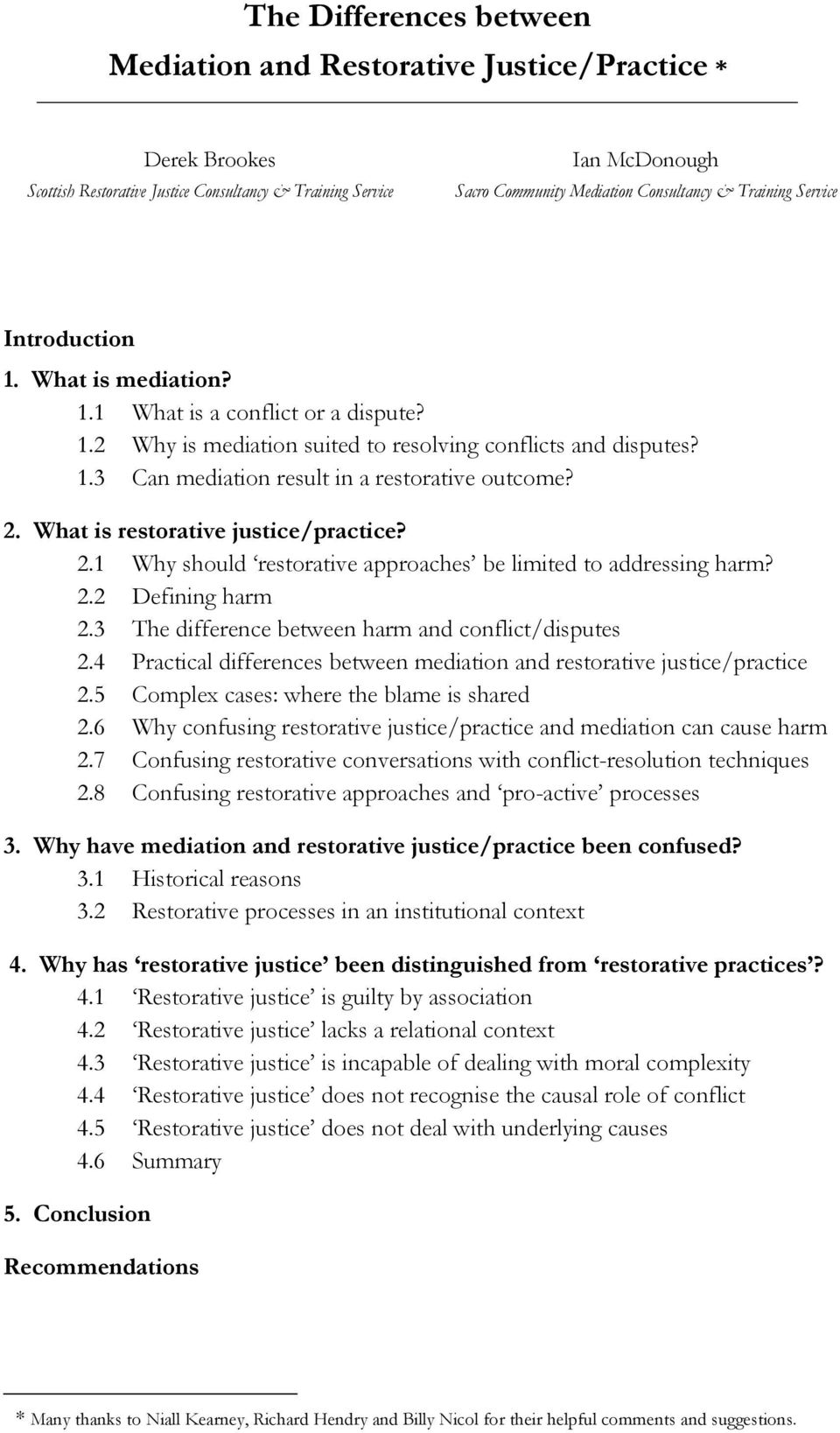 2. What is restorative justice/practice? 2.1 Why should restorative approaches be limited to addressing harm? 2.2 Defining harm 2.3 The difference between harm and conflict/disputes 2.