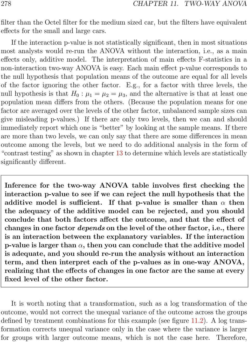 The interpretation of main effects F-statistics in a non-interaction two-way ANOVA is easy.