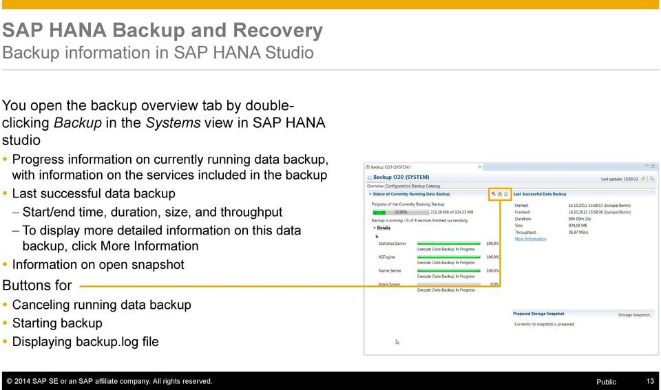 data backup overview Sap hana sps11 backup and recovery (overview) public  note: no other data backup is possible until the snapshot has either been confirmed or canceled sap hana.
