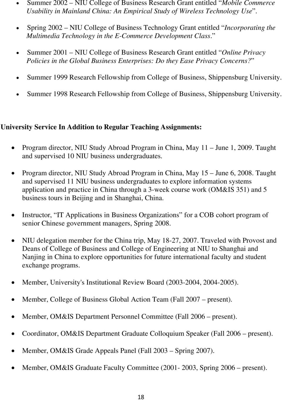 Summer 2001 NIU College of Business Research Grant entitled Online Privacy Policies in the Global Business Enterprises: Do they Ease Privacy Concerns?
