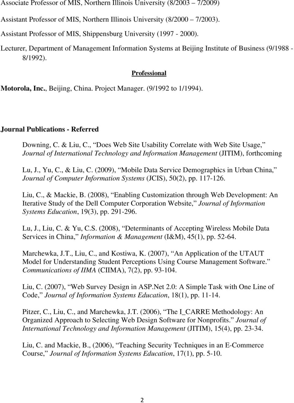 , Beijing, China. Project Manager. (9/1992 to 1/1994). Journal Publications - Referred Downing, C. & Liu, C.