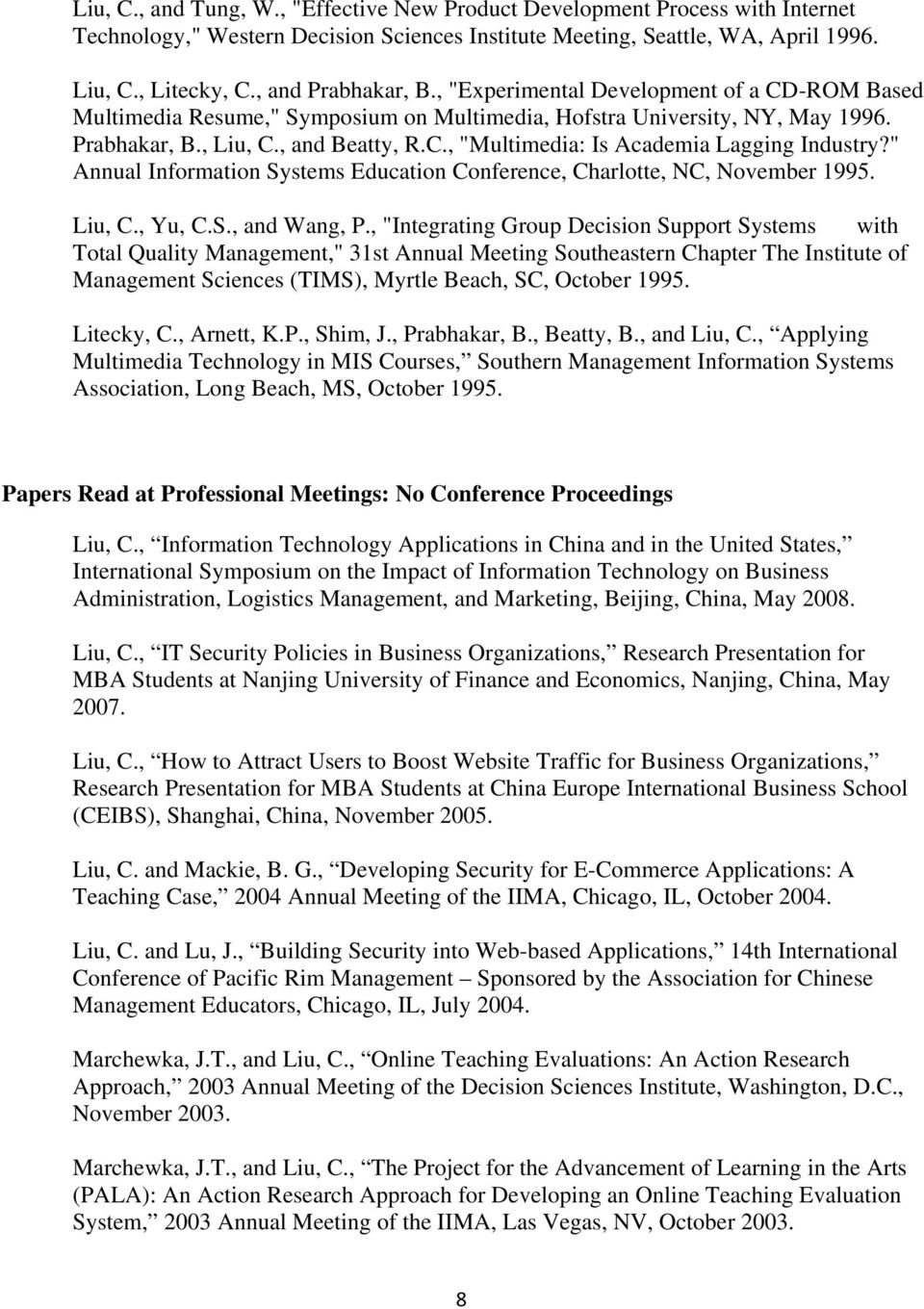 """ Annual Information Systems Education Conference, Charlotte, NC, November 1995. Liu, C., Yu, C.S., and Wang, P."