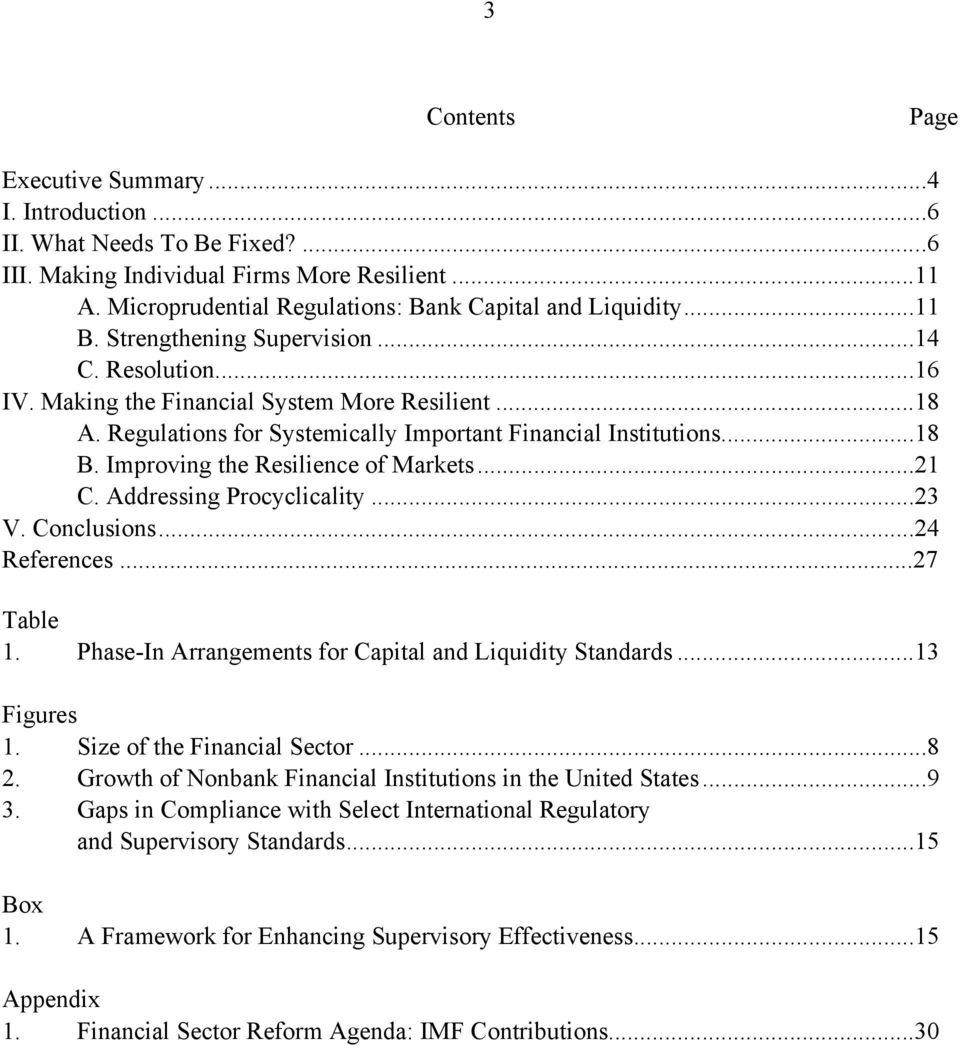 Improving the Resilience of Markets...21 C. Addressing Procyclicality...23 V. Conclusions...24 References...27 Table 1. Phase-In Arrangements for Capital and Liquidity Standards...13 Figures 1.