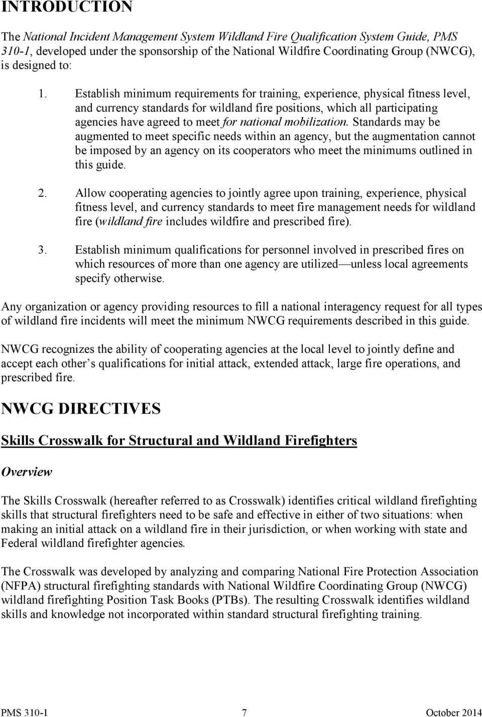 Establish minimum requirements for training, experience, physical fitness level, and currency standards for wildland fire positions, which all participating agencies have agreed to meet for national