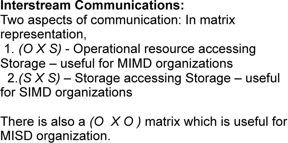 (O X S) - Operational resource accessing Storage useful for MIMD