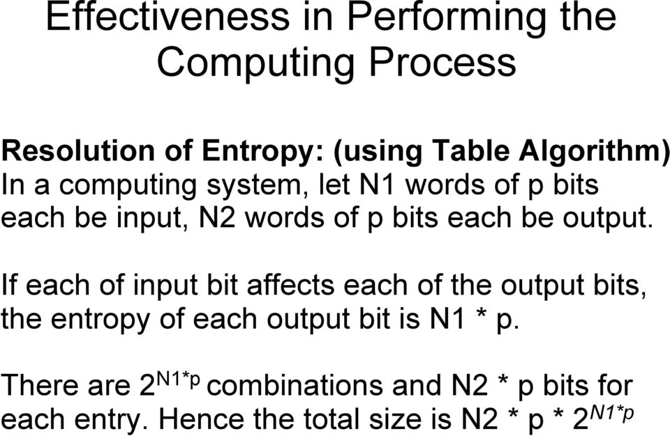 If each of input bit affects each of the output bits, the entropy of each output bit is N1 * p.