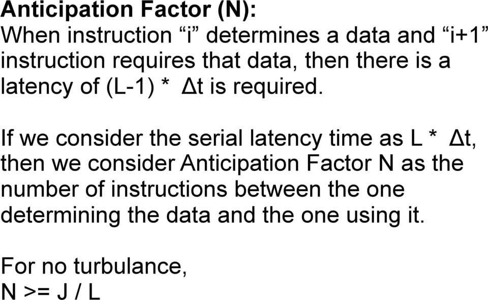 If we consider the serial latency time as L *!
