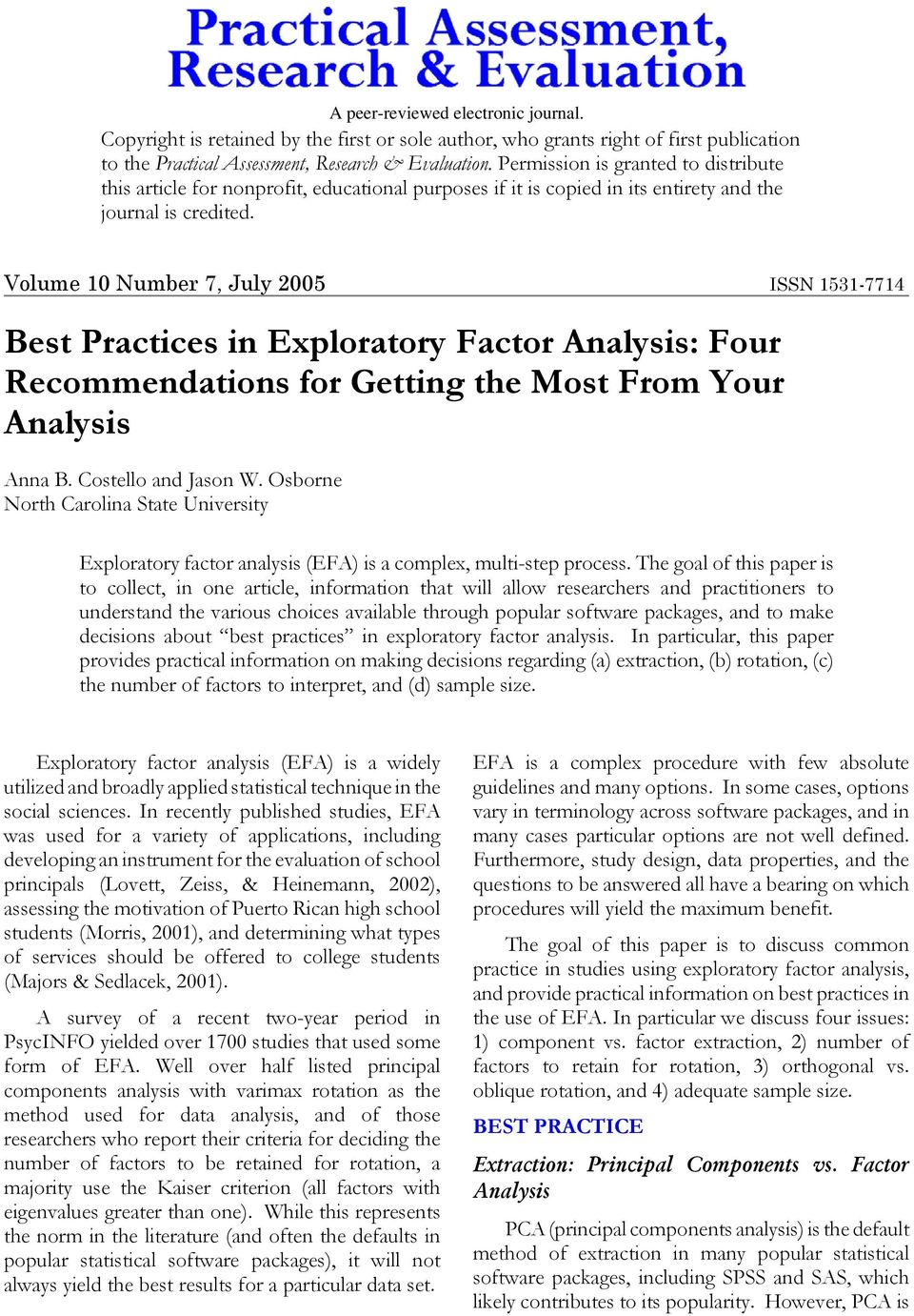 Volume 10 Number 7, July 2005 ISSN 1531-7714 Best Practices in Exploratory Factor Analysis: Four Recommendations for Getting the Most From Your Analysis Anna B. Costello and Jason W.