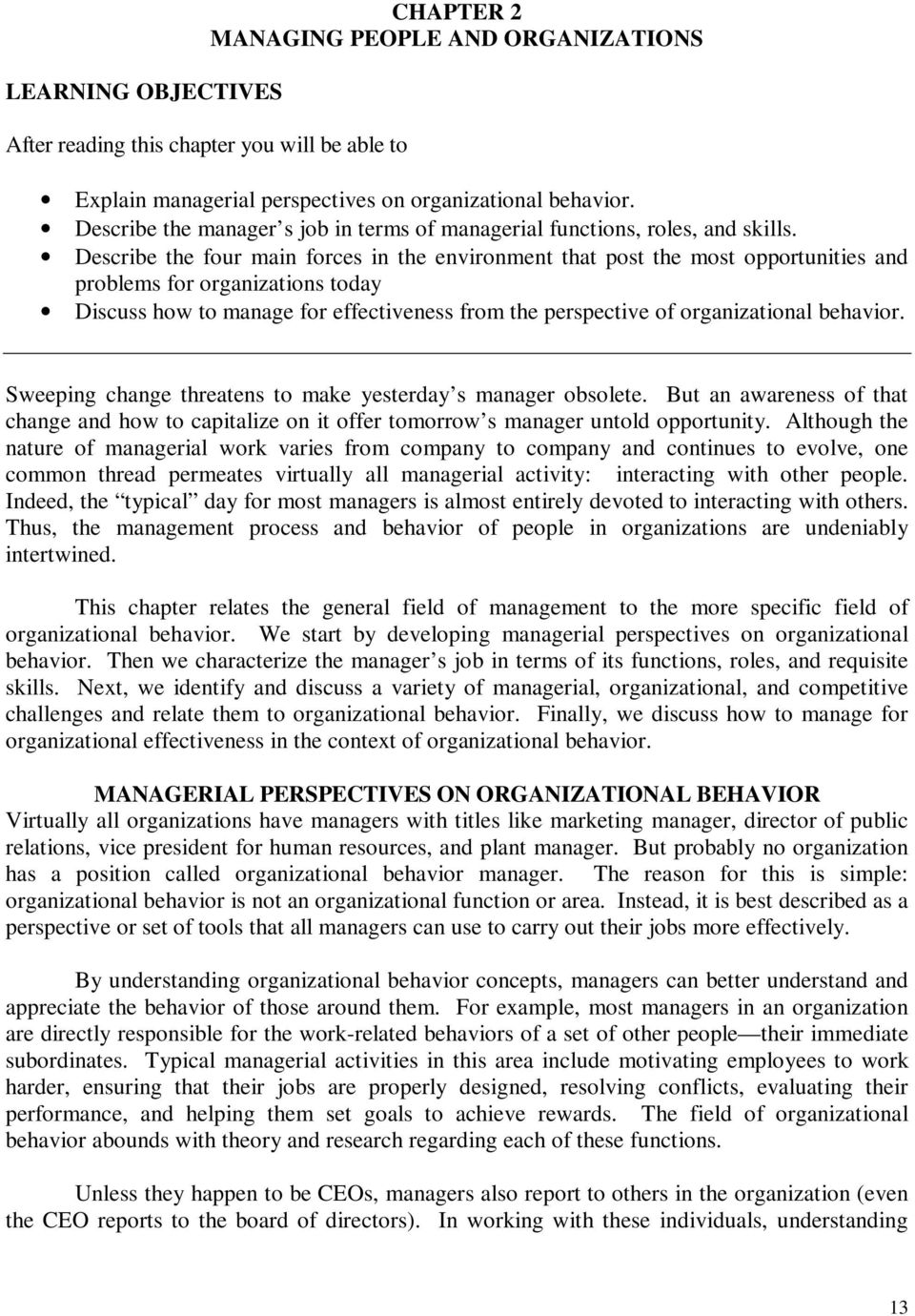 organizational behavior challenges for todays managers essay Introduction: organizational behavior is very challenging and interesting concept of modern era of business it is relevant to the individuals and groups in the organization also it's important for the managers to understand the behaviors of employees and manage it in a proper way.
