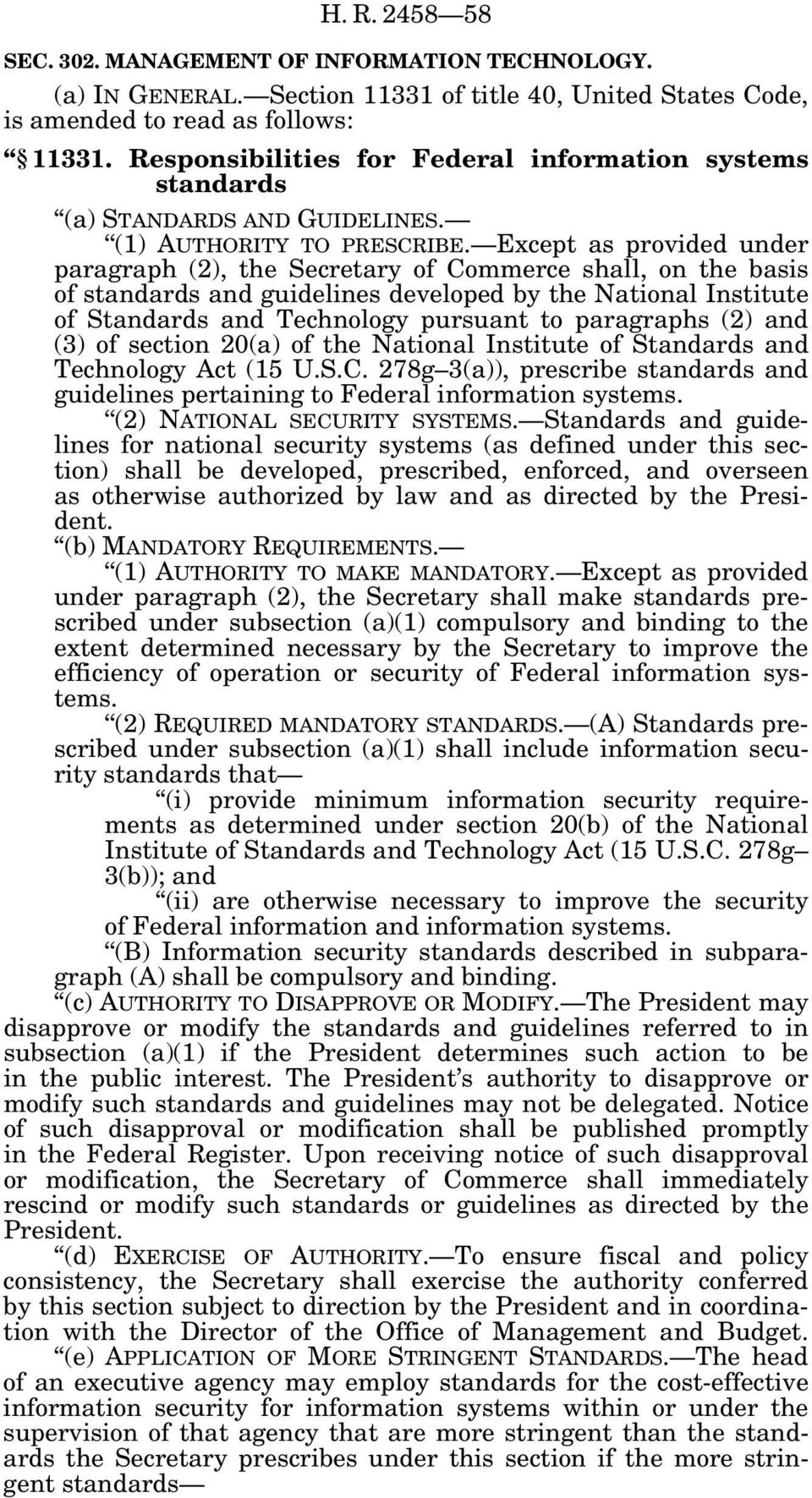 Except as provided under paragraph (2), the Secretary of Commerce shall, on the basis of standards and guidelines developed by the National Institute of Standards and Technology pursuant to