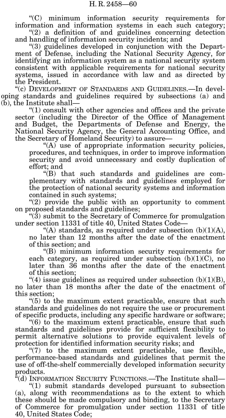 security system consistent with applicable requirements for national security systems, issued in accordance with law and as directed by the President. (c) DEVELOPMENT OF STANDARDS AND GUIDELINES.