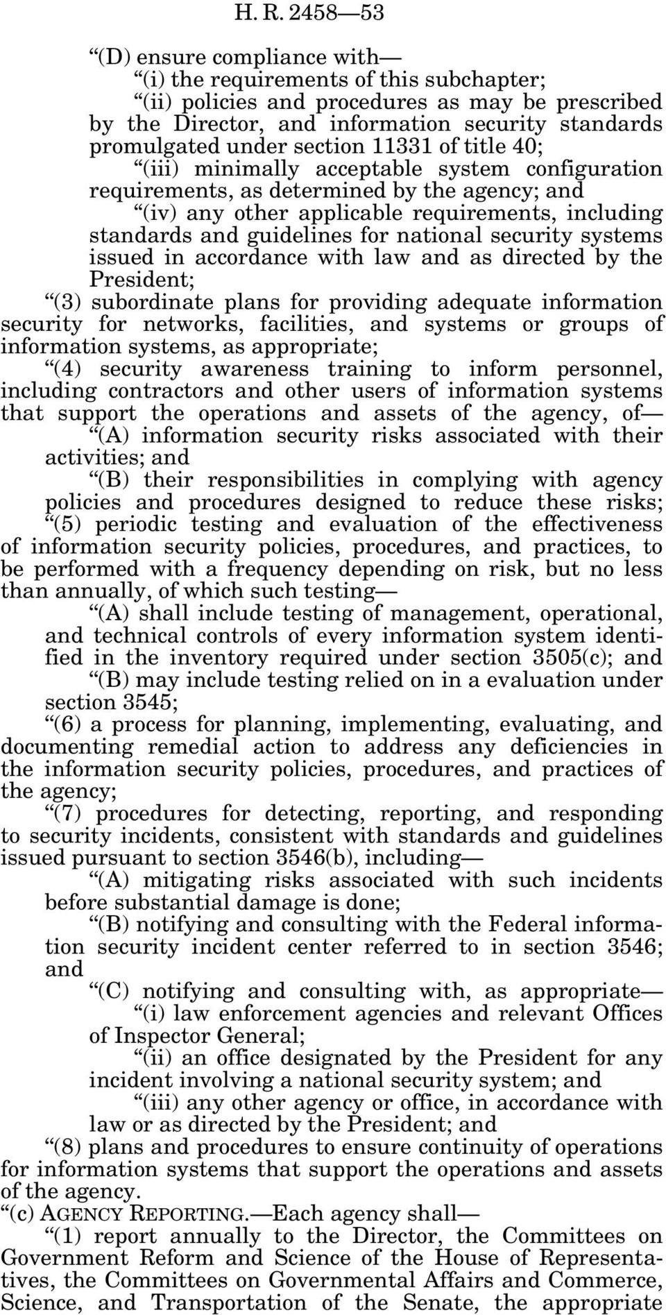 guidelines for national security systems issued in accordance with law and as directed by the President; (3) subordinate plans for providing adequate information security for networks, facilities,