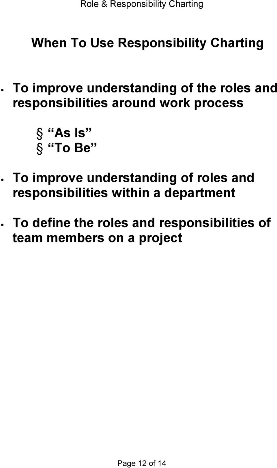 understanding of roles and responsibilities within a department To