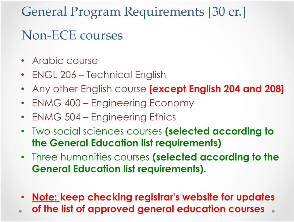 Engineering Economy ENMG 504 Engineering Ethics Two social sciences courses (selected according to the General Education