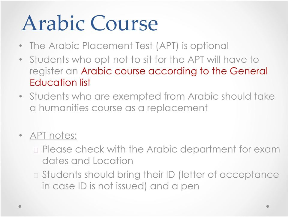 should take a humanities course as a replacement APT notes: Please check with the Arabic department for