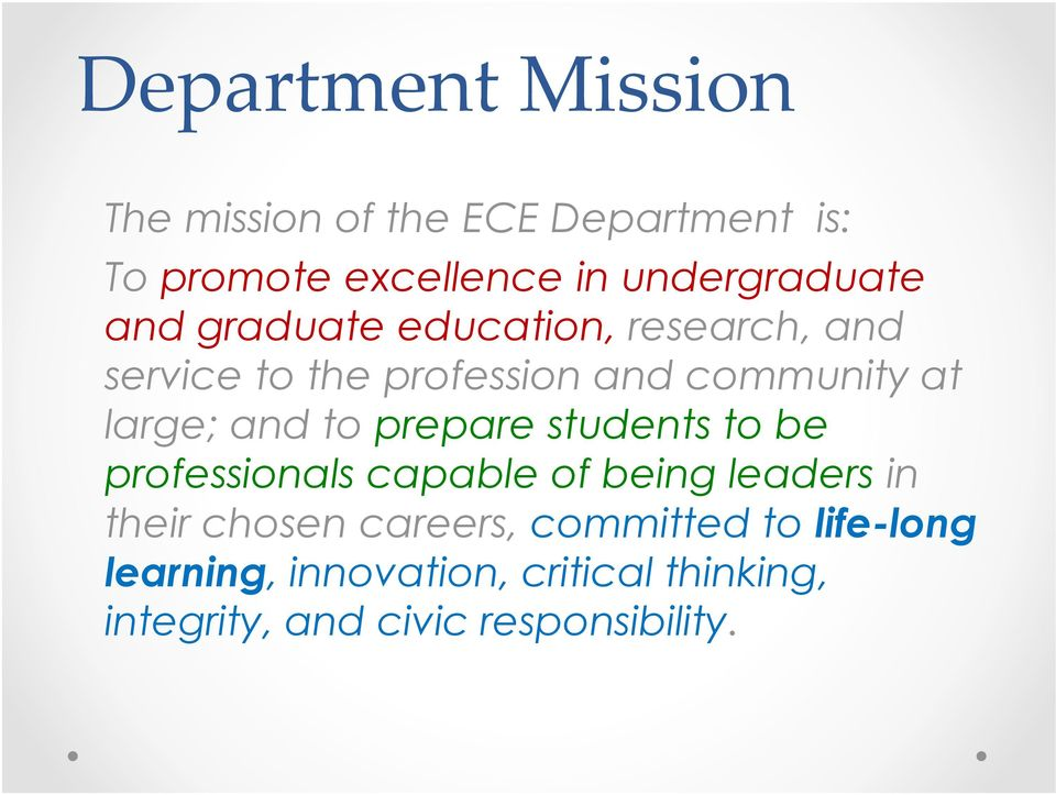large; and to prepare students to be professionals capable of being leaders in their chosen