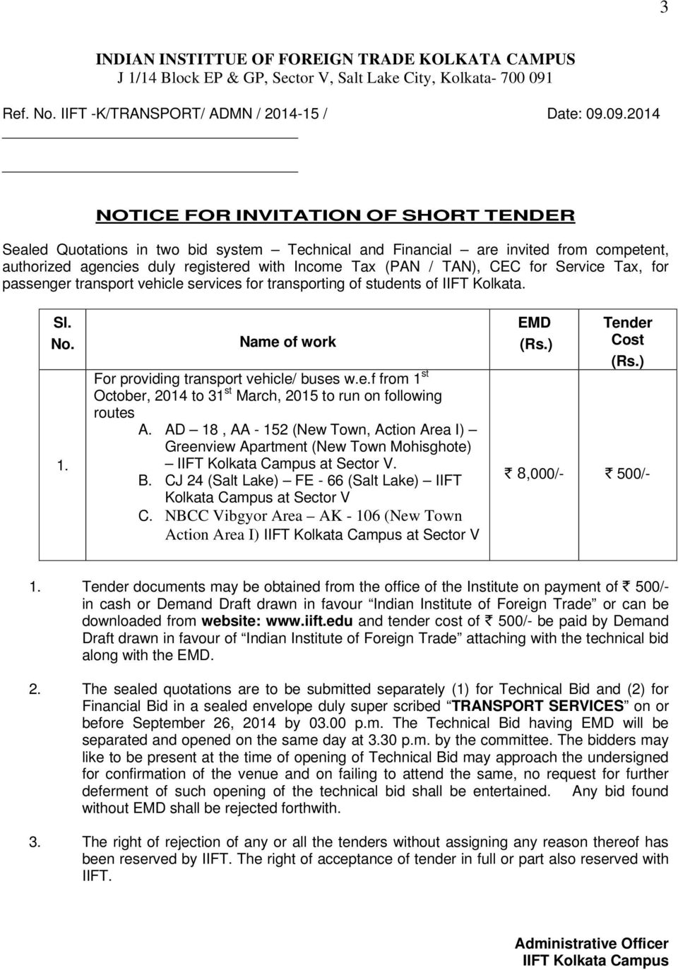 09.2014 NOTICE FOR INVITATION OF SHORT TENDER Sealed Quotations in two bid system Technical and Financial are invited from competent, authorized agencies duly registered with Income Tax (PAN / TAN),