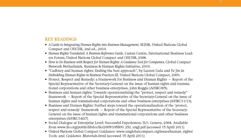 How to Do Business with Respect for Human Rights: A Guidance Tool for Companies, Global Compact Network Netherlands, Business & Human Rights Initiative, 2010.
