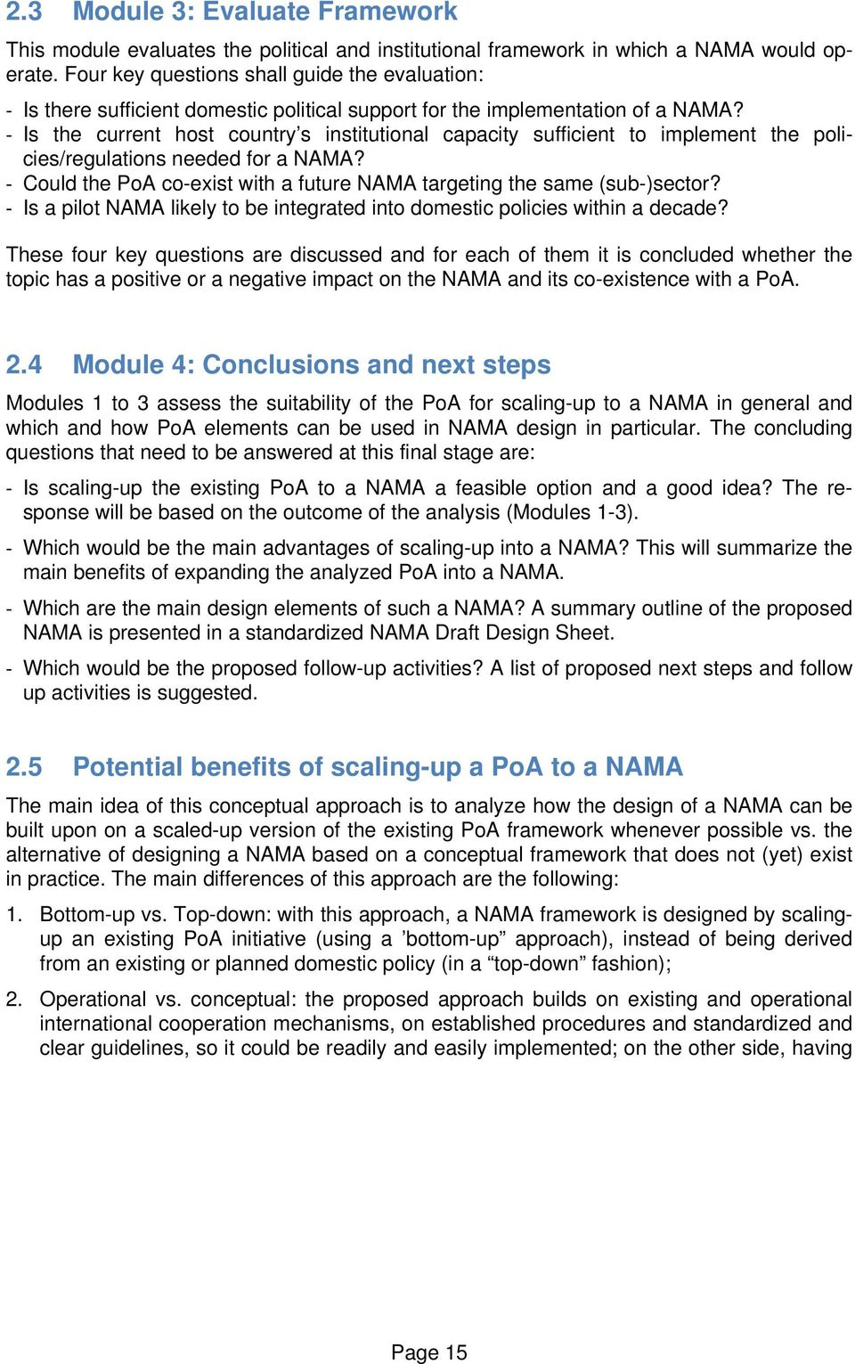 Is the current host country s institutional capacity sufficient to implement the policies/regulations needed for a NAMA? Could the PoA co-exist with a future NAMA targeting the same (sub-)sector?