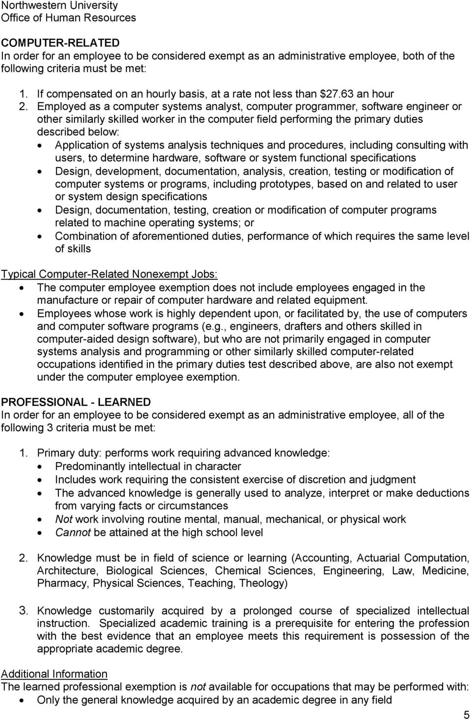 Employed as a computer systems analyst, computer programmer, software engineer or other similarly skilled worker in the computer field performing the primary duties described below: Application of