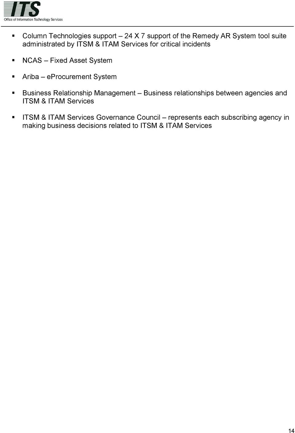 Management Business relationships between agencies and ITSM & ITAM Services ITSM & ITAM Services