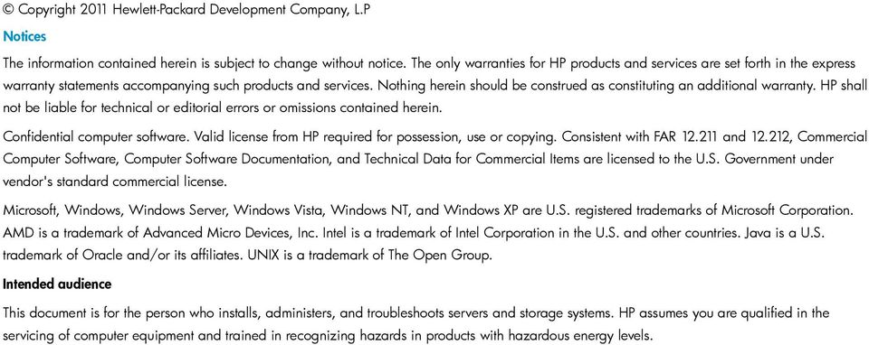 Nothing herein should be construed as constituting an additional warranty. HP shall not be liable for technical or editorial errors or omissions contained herein. Confidential computer software.