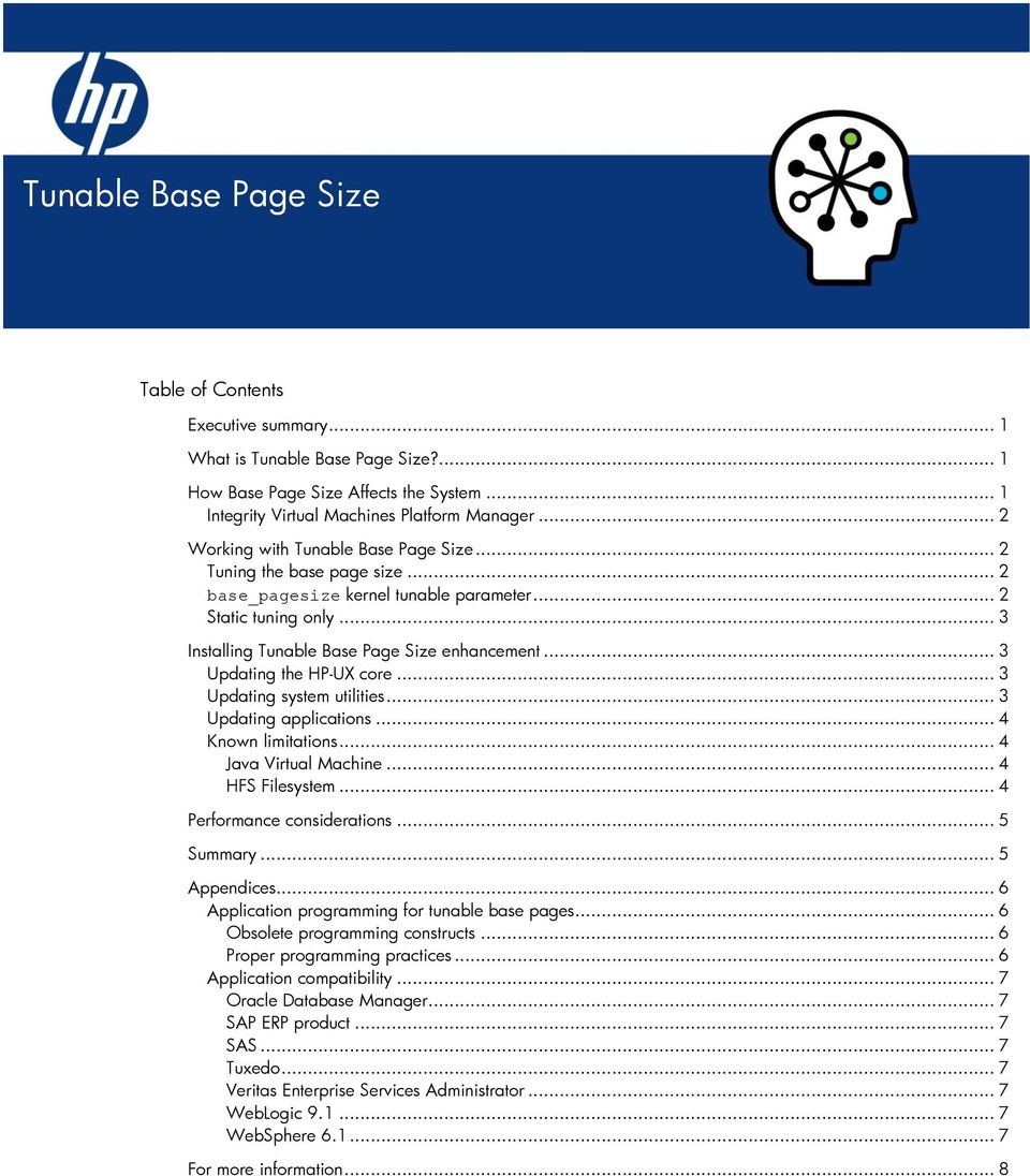 .. 3 Updating the HP-UX core... 3 Updating system utilities... 3 Updating applications... 4 Known limitations... 4 Java Virtual Machine... 4 HFS Filesystem... 4 Performance considerations... 5 Summary.
