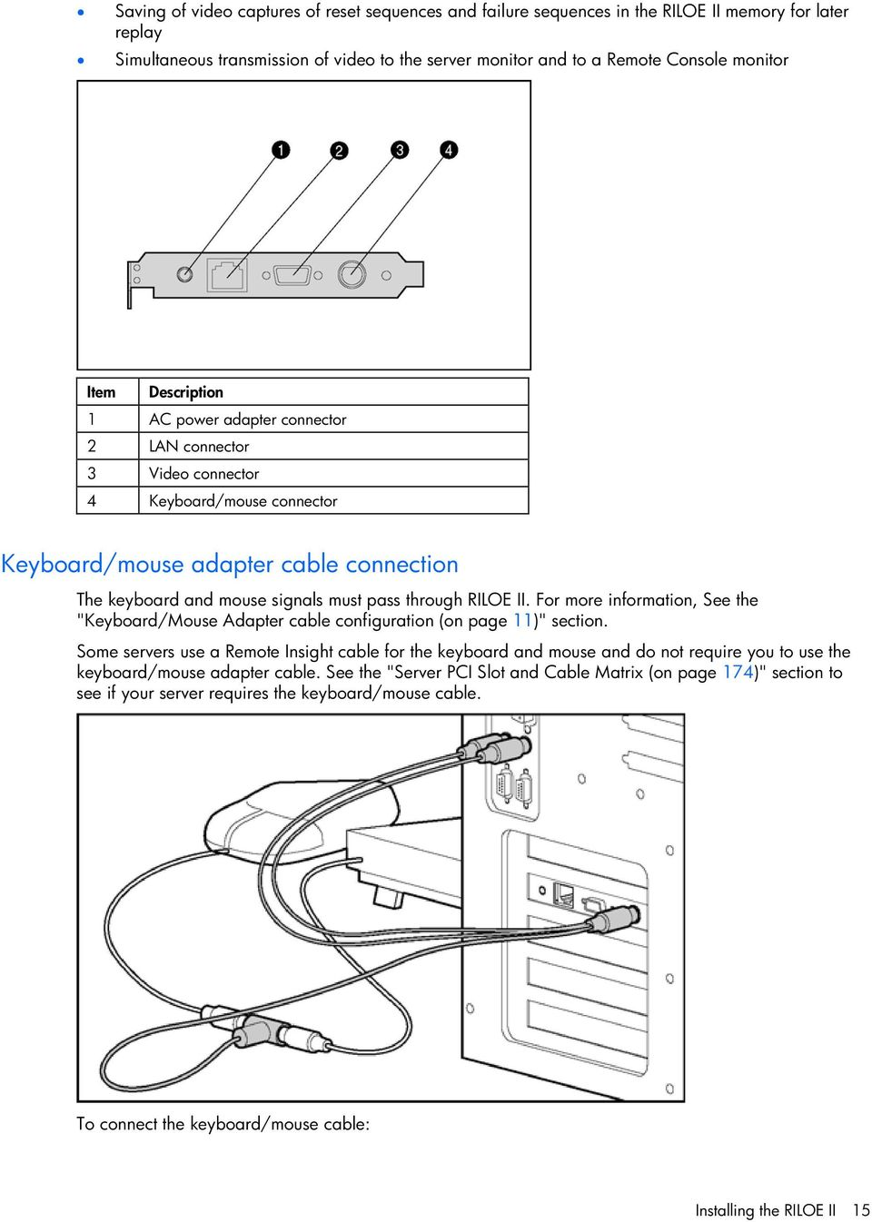 "For more information, See the ""Keyboard/Mouse Adapter cable configuration (on page 11)"" section."