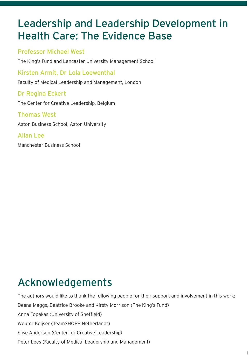 Business School Acknowledgements The authors would like to thank the following people for their support and involvement in this work: Deena Maggs, Beatrice Brooke and Kirsty Morrison (The