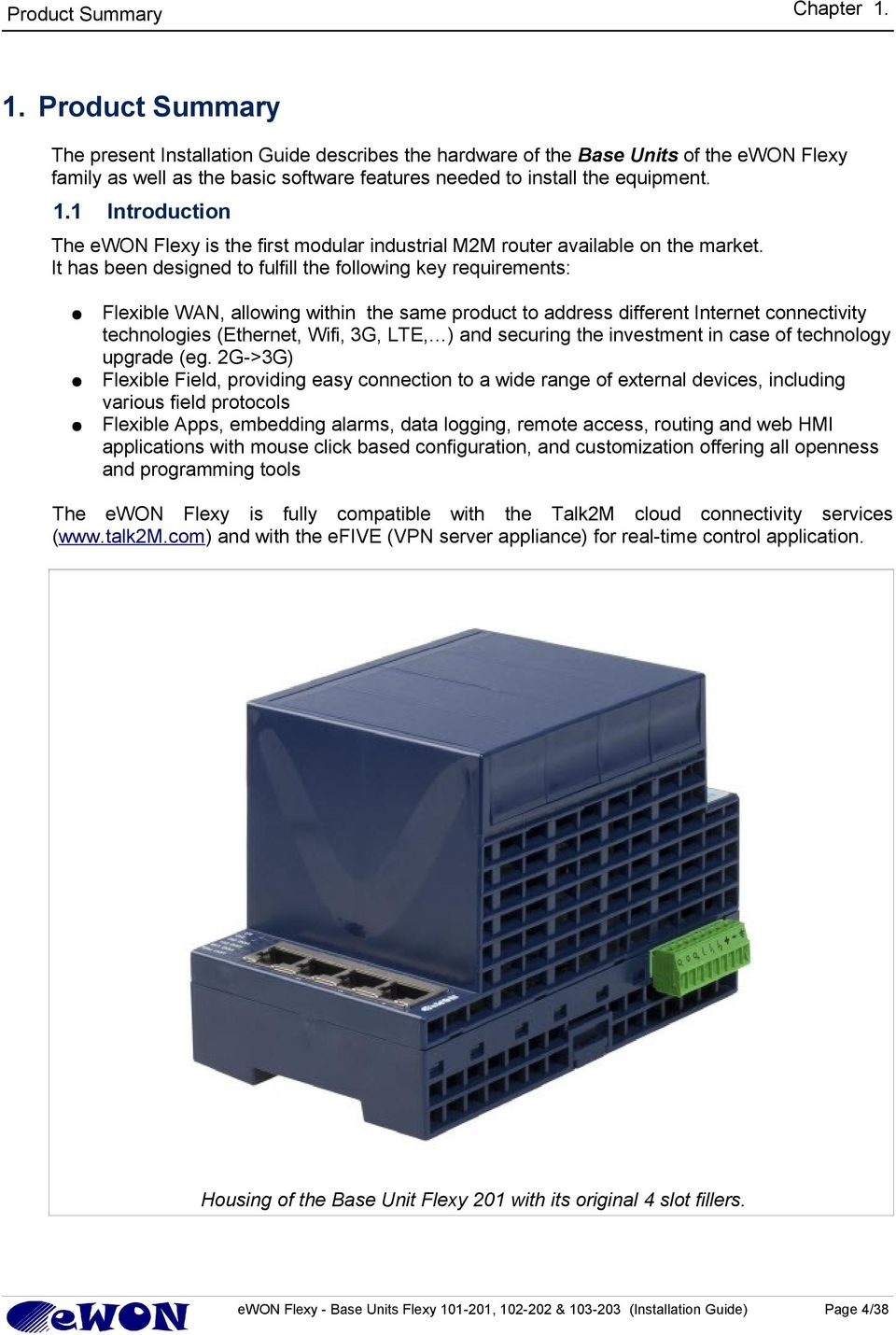1 Introduction The ewon Flexy is the first modular industrial M2M router available on the market.