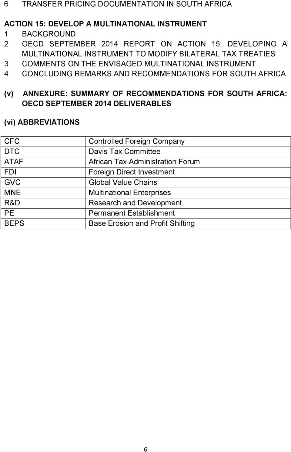 OF RECOMMENDATIONS FOR SOUTH AFRICA: OECD SEPTEMBER 2014 DELIVERABLES (vi) ABBREVIATIONS CFC DTC ATAF FDI GVC MNE R&D PE BEPS Controlled Foreign Company Davis Tax Committee