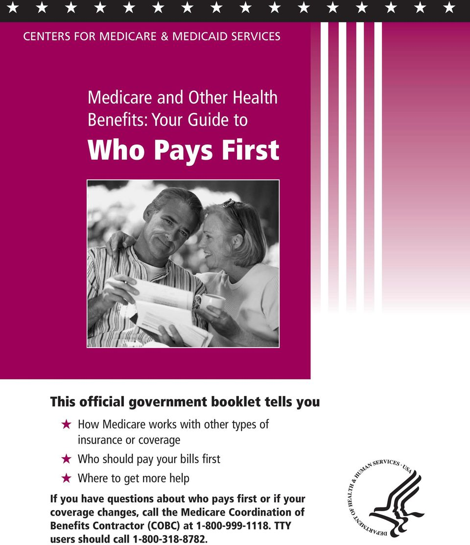 your bills first Where to get more help If you have questions about who pays first or if your coverage changes,