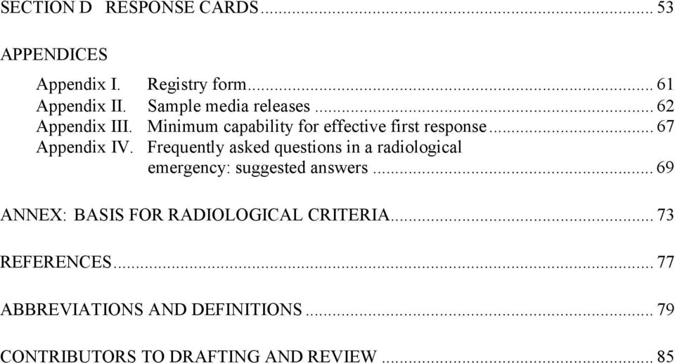 .. 67 Appendix IV. Frequently asked questions in a radiological emergency: suggested answers.