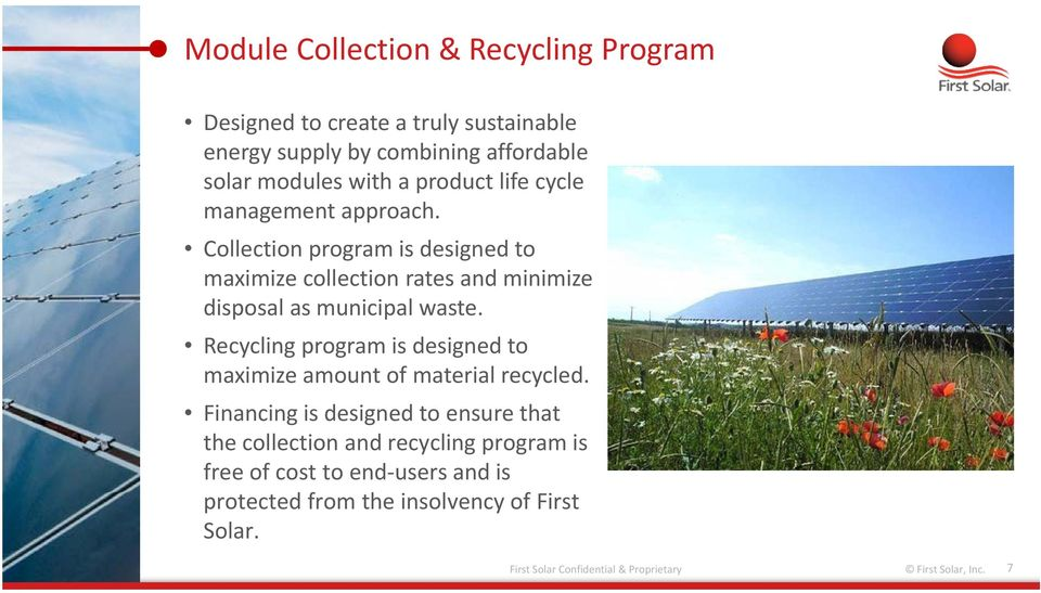 Recycling program is designed to maximize amount of material recycled.